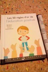 Chronique du livre «Les 50 règles d'or de l'éducation positive.»